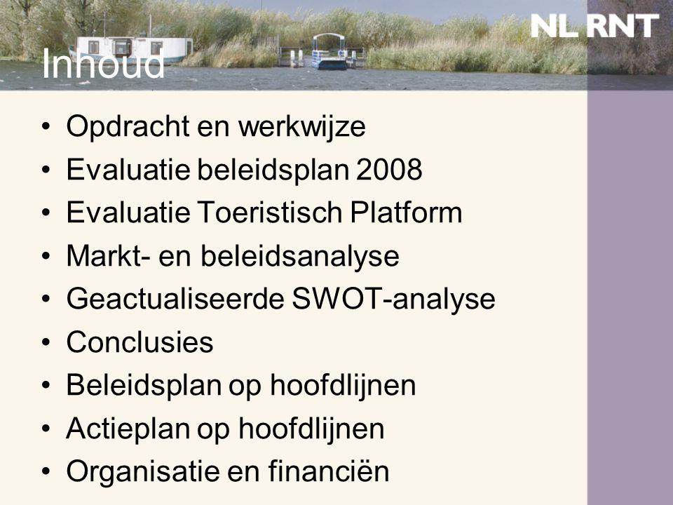 Inhoud •Opdracht en werkwijze •Evaluatie beleidsplan 2008 •Evaluatie Toeristisch Platform •Markt- en beleidsanalyse •Geactualiseerde SWOT-analyse •Con