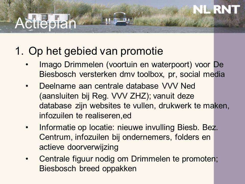 Actieplan 1.Op het gebied van promotie •Imago Drimmelen (voortuin en waterpoort) voor De Biesbosch versterken dmv toolbox, pr, social media •Deelname