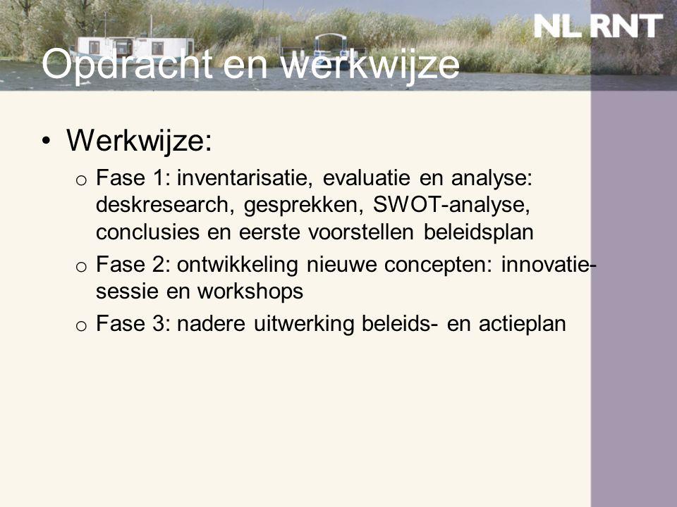 Opdracht en werkwijze •Werkwijze: o Fase 1: inventarisatie, evaluatie en analyse: deskresearch, gesprekken, SWOT-analyse, conclusies en eerste voorste