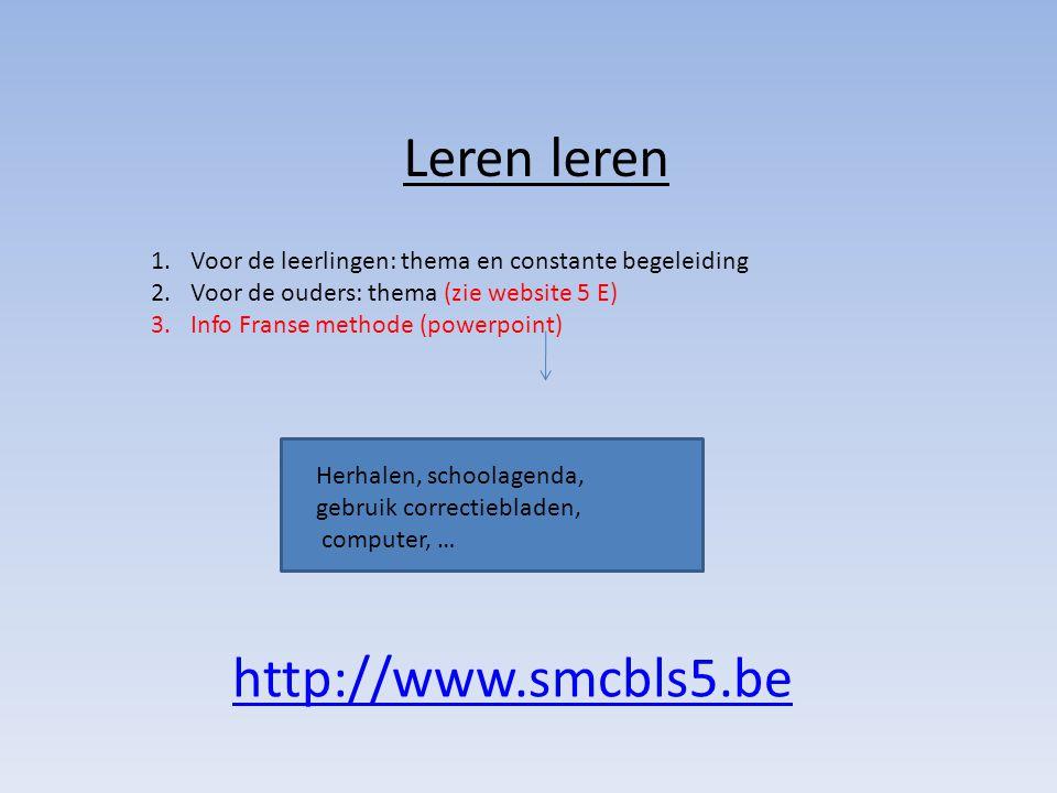 Leren leren 1.Voor de leerlingen: thema en constante begeleiding 2.Voor de ouders: thema (zie website 5 E) 3.Info Franse methode (powerpoint) Herhalen