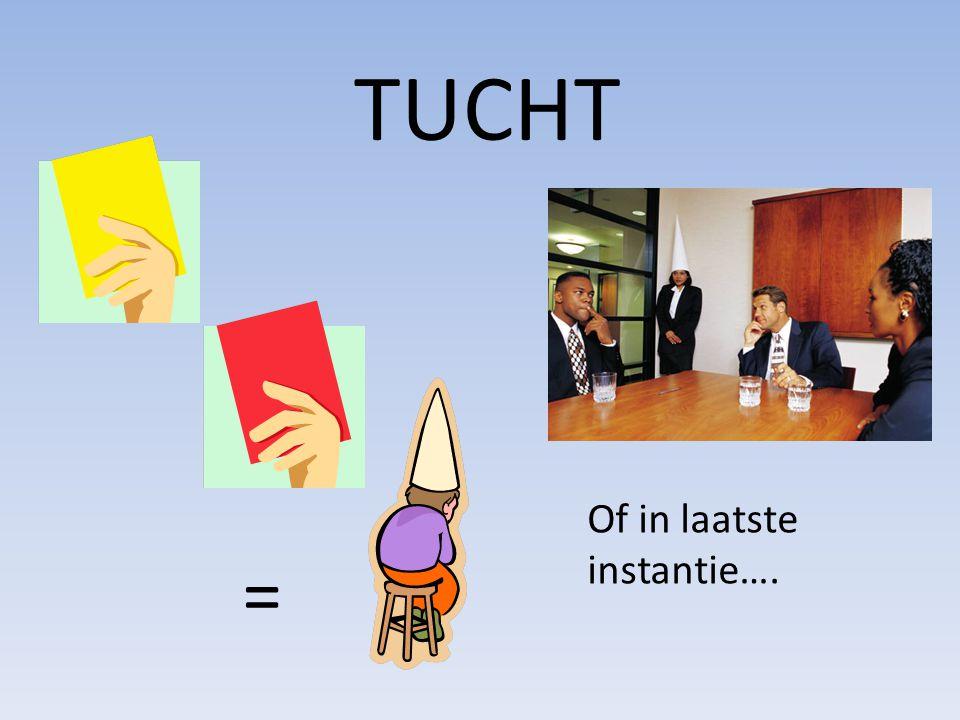 TUCHT = Of in laatste instantie….