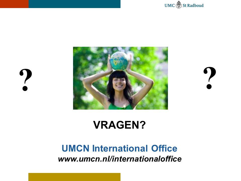 VRAGEN? UMCN International Office www.umcn.nl/internationaloffice ? ?