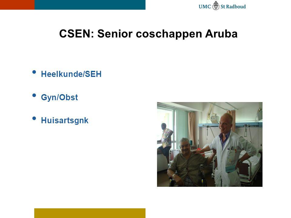 CSEN: Senior coschappen Aruba • Heelkunde/SEH • Gyn/Obst • Huisartsgnk