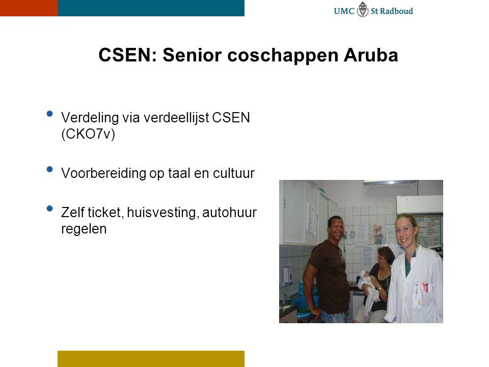 CSEN: Senior coschappen Aruba • Verdeling via verdeellijst CSEN (CKO7v) • Voorbereiding op taal en cultuur • Zelf ticket, huisvesting, autohuur regele