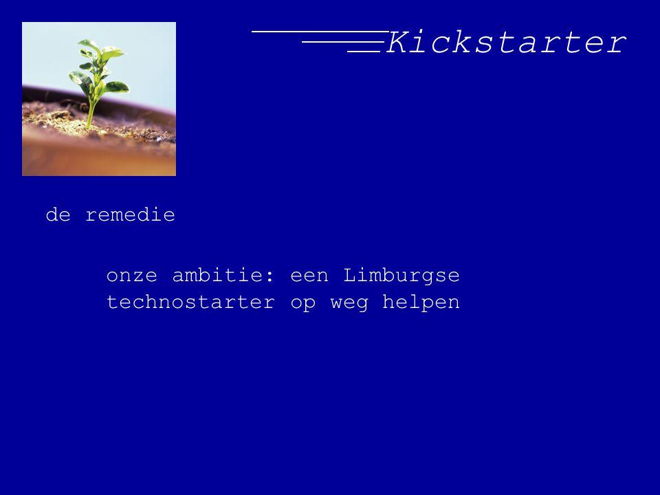 Kickstarter de remedie onze ambitie: een Limburgse technostarter op weg helpen