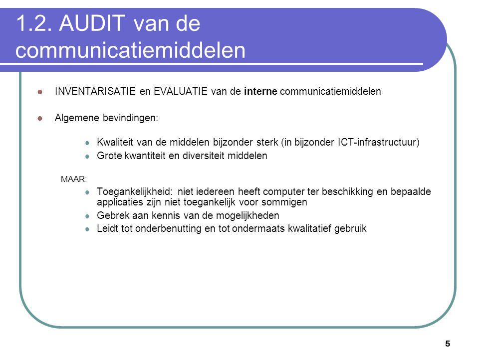 5 1.2. AUDIT van de communicatiemiddelen  INVENTARISATIE en EVALUATIE van de interne communicatiemiddelen  Algemene bevindingen:  Kwaliteit van de