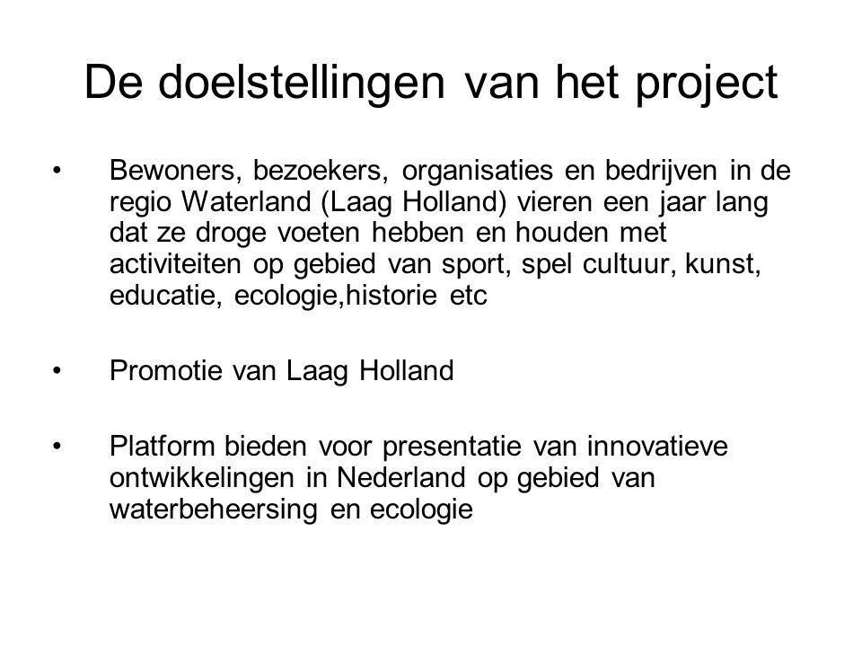 De doelstellingen van het project •Bewoners, bezoekers, organisaties en bedrijven in de regio Waterland (Laag Holland) vieren een jaar lang dat ze dro