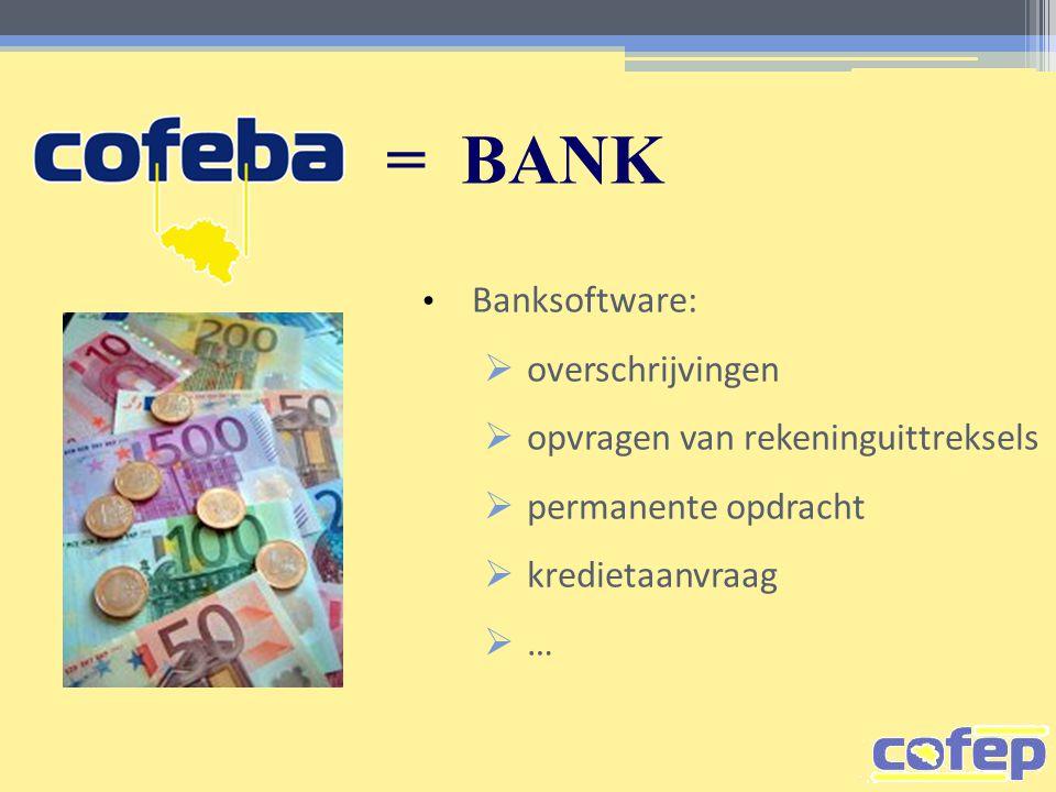 = BANK • Banksoftware:  overschrijvingen  opvragen van rekeninguittreksels  permanente opdracht  kredietaanvraag  …