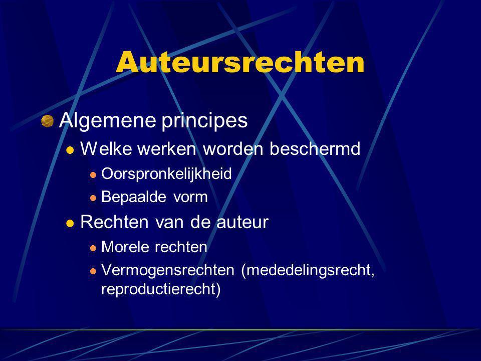 Auteursrechten Algemene principes  Welke werken worden beschermd  Oorspronkelijkheid  Bepaalde vorm  Rechten van de auteur  Morele rechten  Vermogensrechten (mededelingsrecht, reproductierecht)