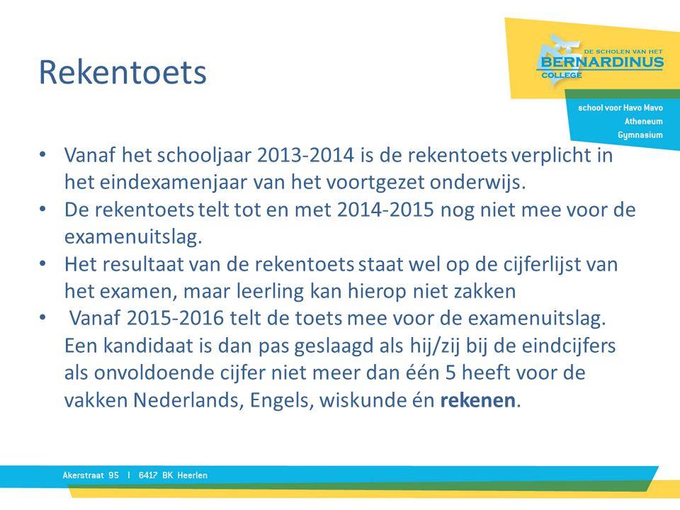 Rekentoets • Vanaf het schooljaar 2013-2014 is de rekentoets verplicht in het eindexamenjaar van het voortgezet onderwijs.