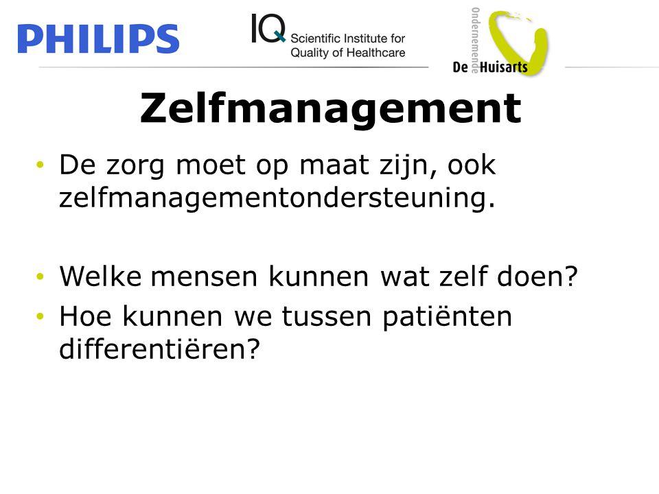 Zelfmanagement • De zorg moet op maat zijn, ook zelfmanagementondersteuning. • Welke mensen kunnen wat zelf doen? • Hoe kunnen we tussen patiënten dif