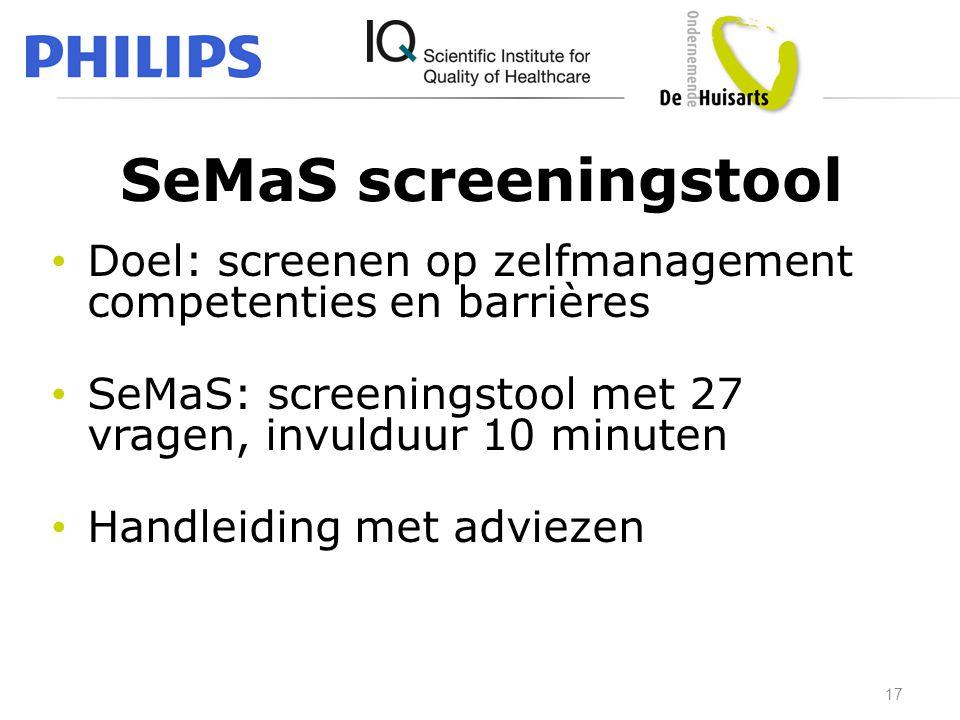 SeMaS screeningstool • Doel: screenen op zelfmanagement competenties en barrières • SeMaS: screeningstool met 27 vragen, invulduur 10 minuten • Handle