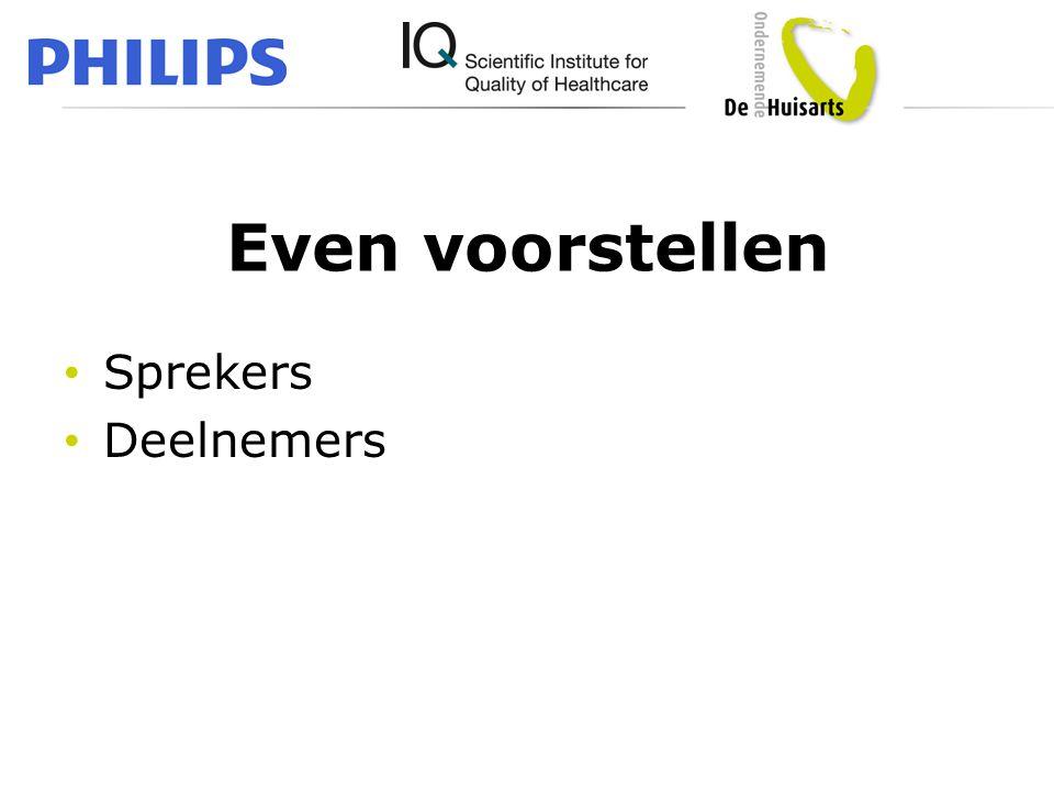 Even voorstellen • Sprekers • Deelnemers