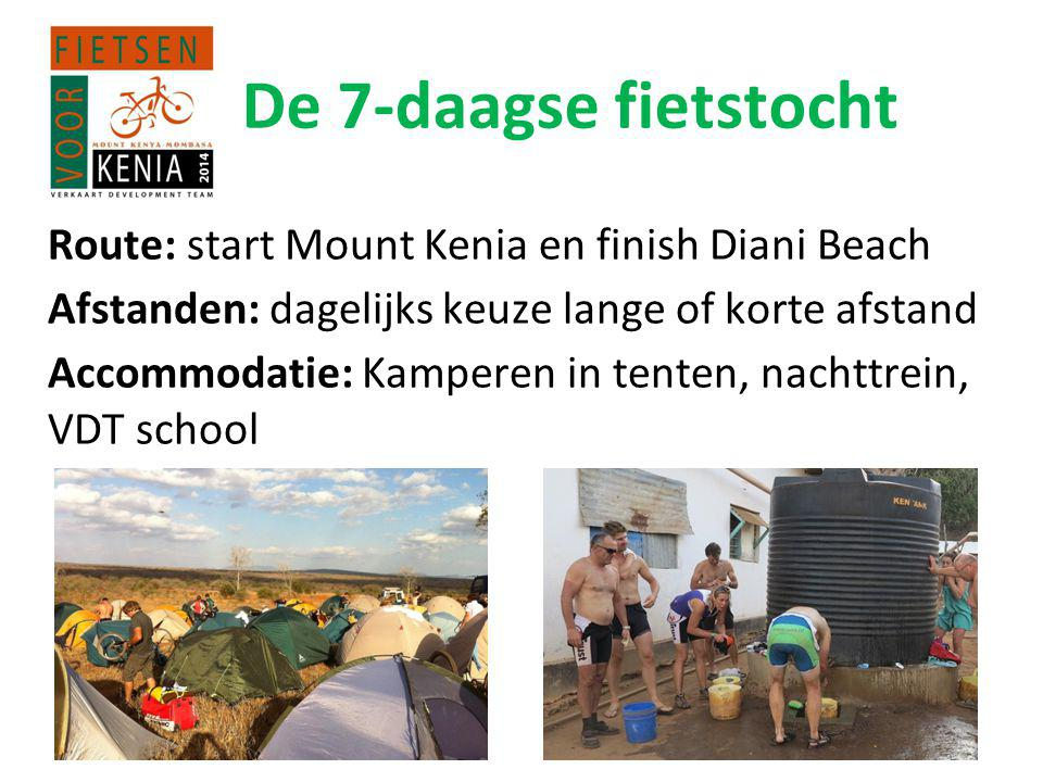 De 7-daagse fietstocht Route: start Mount Kenia en finish Diani Beach Afstanden: dagelijks keuze lange of korte afstand Accommodatie: Kamperen in tenten, nachttrein, VDT school