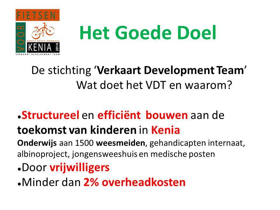 Het Goede Doel De stichting 'Verkaart Development Team' Wat doet het VDT en waarom.