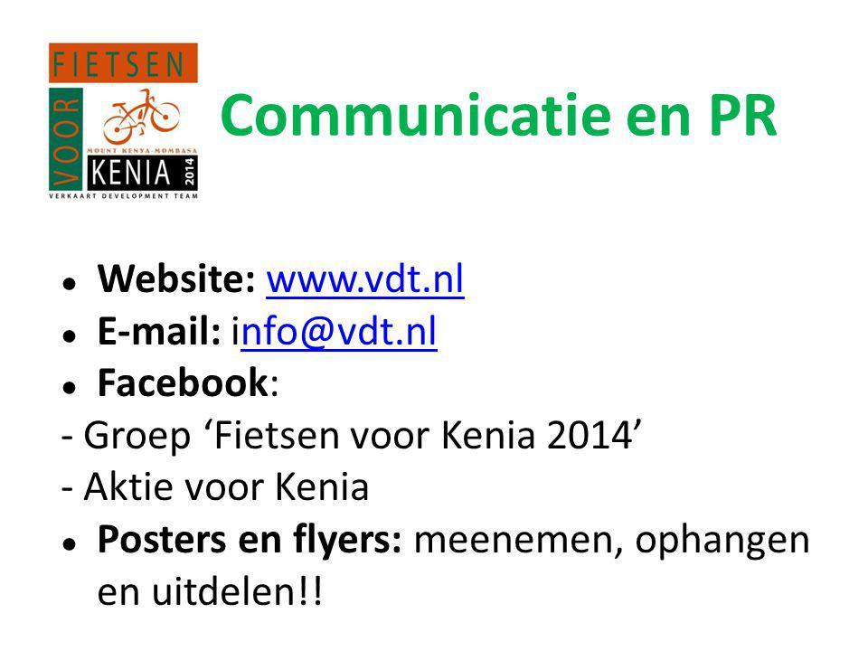 ● Website: www.vdt.nlwww.vdt.nl ● E-mail: info@vdt.nlnfo@vdt.nl ● Facebook: - Groep 'Fietsen voor Kenia 2014' - Aktie voor Kenia ● Posters en flyers: meenemen, ophangen en uitdelen!.