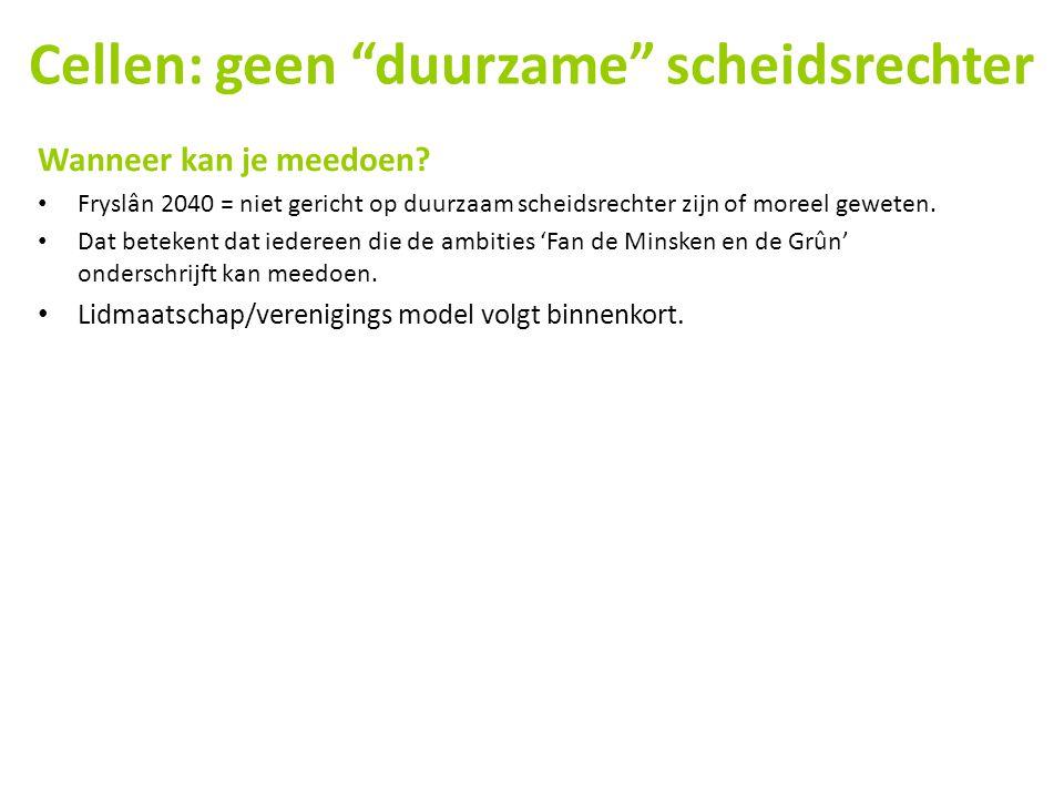 Wanneer kan je meedoen? • Fryslân 2040 = niet gericht op duurzaam scheidsrechter zijn of moreel geweten. • Dat betekent dat iedereen die de ambities '