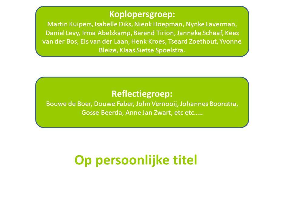 Koplopersgroep: Martin Kuipers, Isabelle Diks, Nienk Hoepman, Nynke Laverman, Daniel Levy, Irma Abelskamp, Berend Tirion, Janneke Schaaf, Kees van der