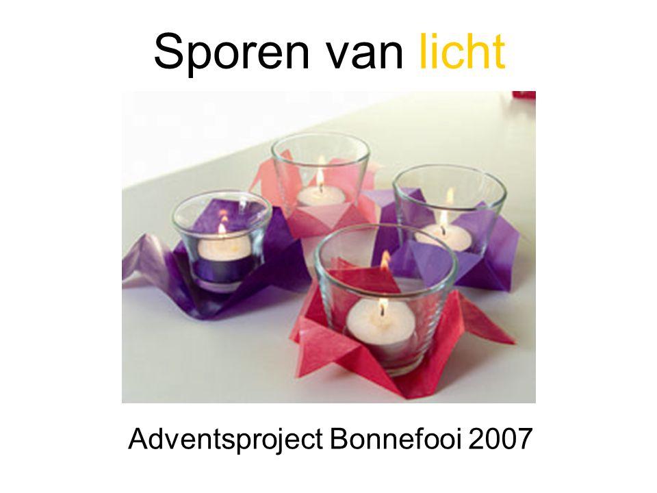 Sporen van licht Adventsproject Bonnefooi 2007