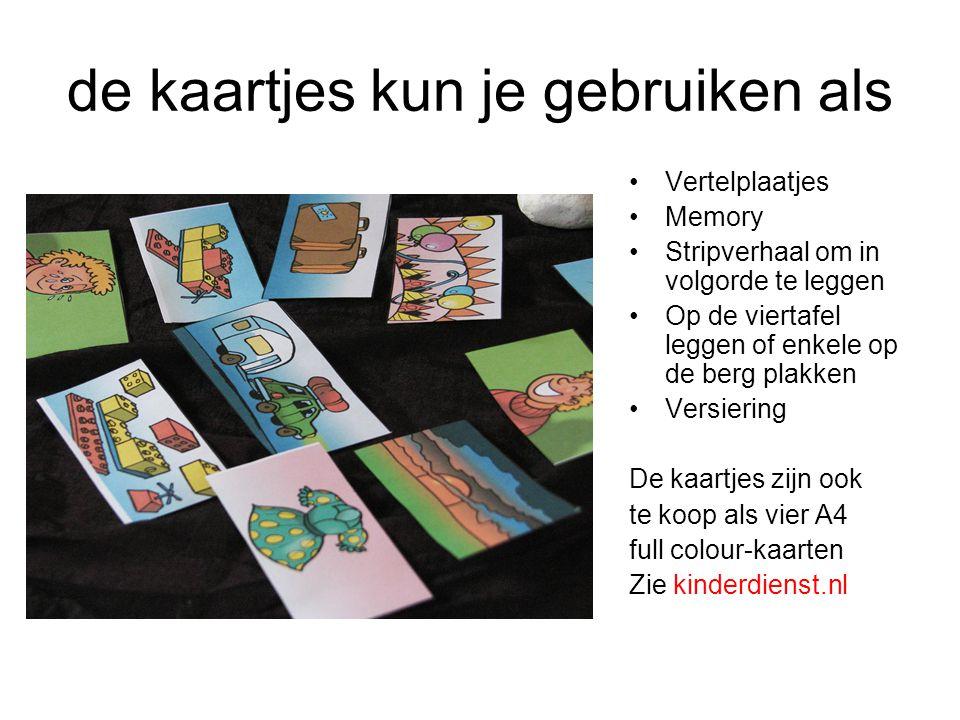 de kaartjes kun je gebruiken als •Vertelplaatjes •Memory •Stripverhaal om in volgorde te leggen •Op de viertafel leggen of enkele op de berg plakken •Versiering De kaartjes zijn ook te koop als vier A4 full colour-kaarten Zie kinderdienst.nl