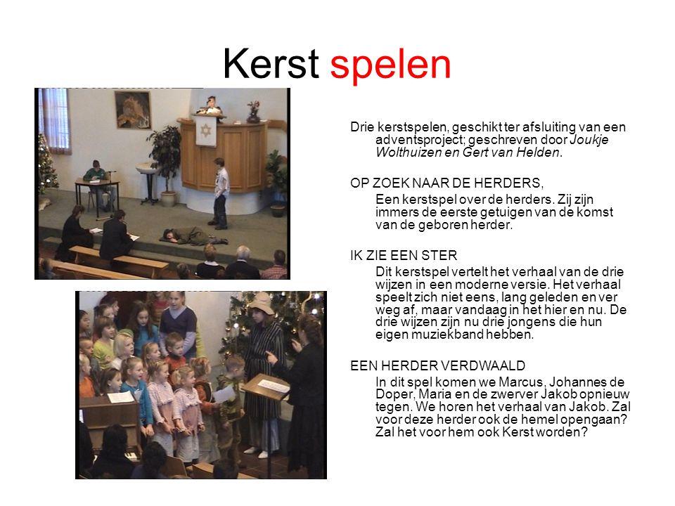Kerst spelen Drie kerstspelen, geschikt ter afsluiting van een adventsproject; geschreven door Joukje Wolthuizen en Gert van Helden. OP ZOEK NAAR DE H