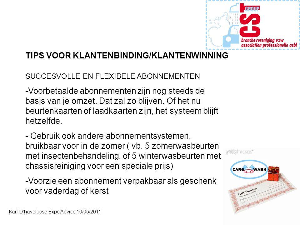 Karl D'haveloose Expo Advice 10/05/2011 TIPS VOOR KLANTENBINDING/KLANTENWINNING SUCCESVOLLE EN FLEXIBELE ABONNEMENTEN -Voorbetaalde abonnementen zijn