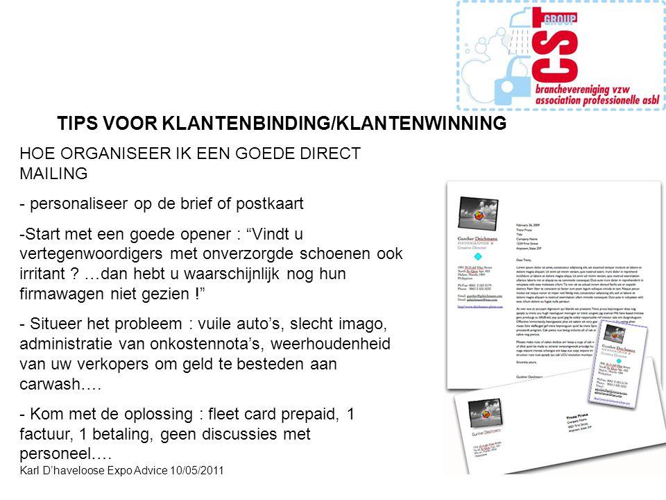 Karl D'haveloose Expo Advice 10/05/2011 TIPS VOOR KLANTENBINDING/KLANTENWINNING HOE ORGANISEER IK EEN GOEDE DIRECT MAILING - personaliseer op de brief