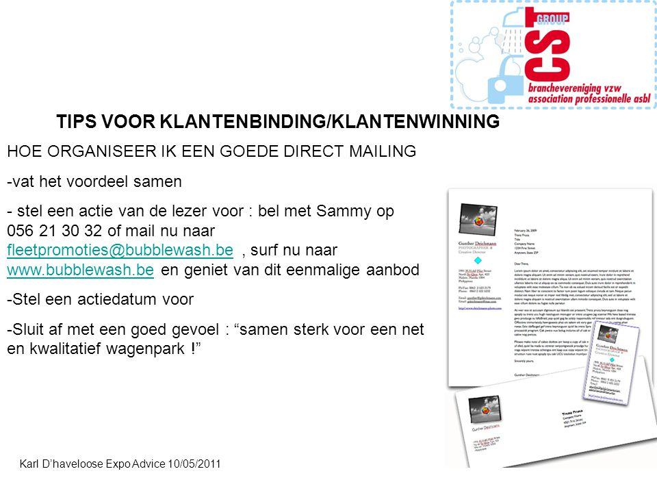 Karl D'haveloose Expo Advice 10/05/2011 TIPS VOOR KLANTENBINDING/KLANTENWINNING HOE ORGANISEER IK EEN GOEDE DIRECT MAILING -vat het voordeel samen - s