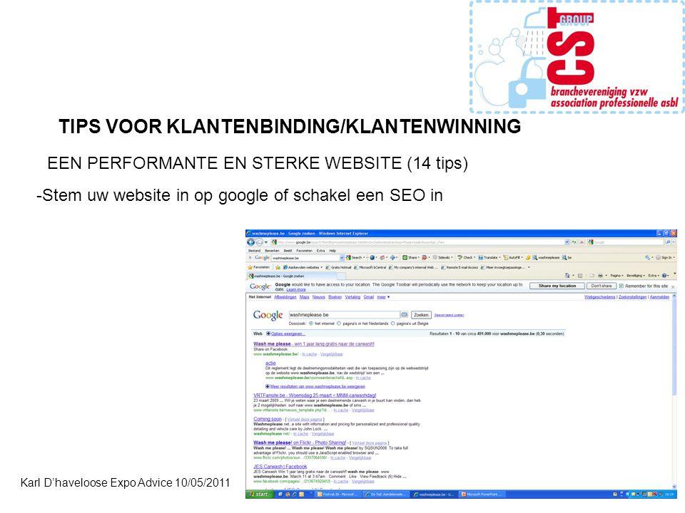Karl D'haveloose Expo Advice 10/05/2011 -Stem uw website in op google of schakel een SEO in TIPS VOOR KLANTENBINDING/KLANTENWINNING EEN PERFORMANTE EN STERKE WEBSITE (14 tips)