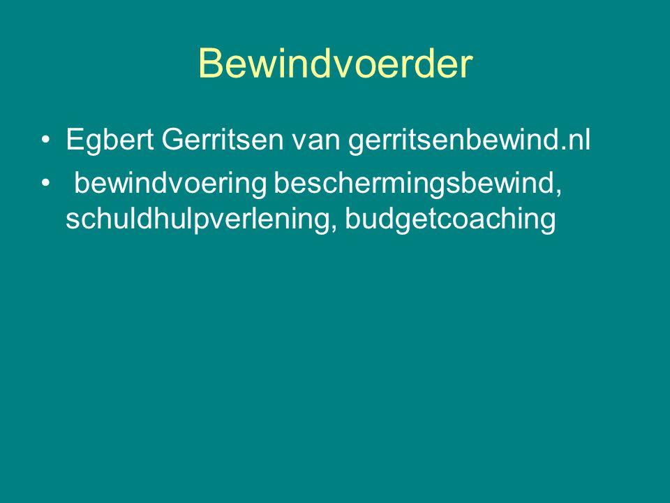 Bewindvoerder •Egbert Gerritsen van gerritsenbewind.nl • bewindvoering beschermingsbewind, schuldhulpverlening, budgetcoaching