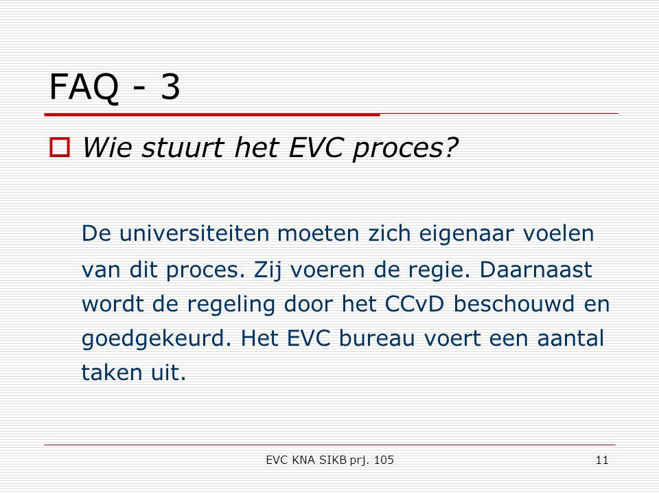 EVC KNA SIKB prj. 10511 FAQ - 3  Wie stuurt het EVC proces.