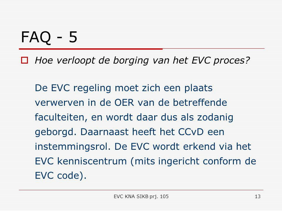 EVC KNA SIKB prj. 10513 FAQ - 5  Hoe verloopt de borging van het EVC proces.
