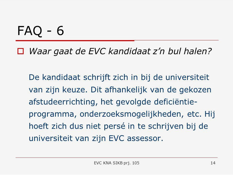 EVC KNA SIKB prj. 10514 FAQ - 6  Waar gaat de EVC kandidaat z'n bul halen.