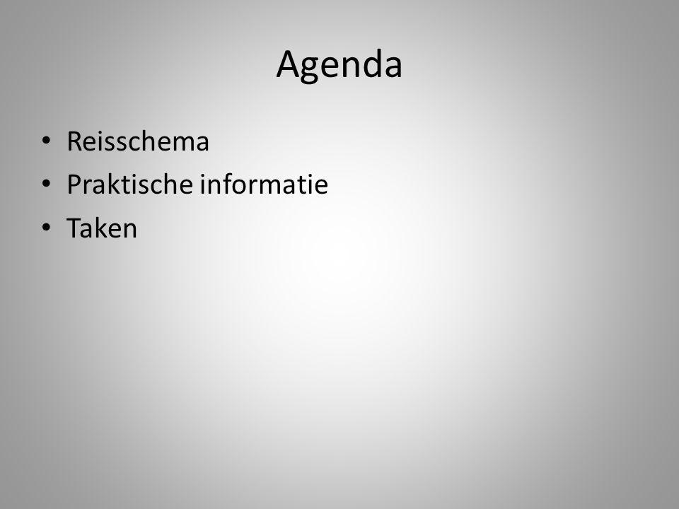 Agenda • Reisschema • Praktische informatie • Taken