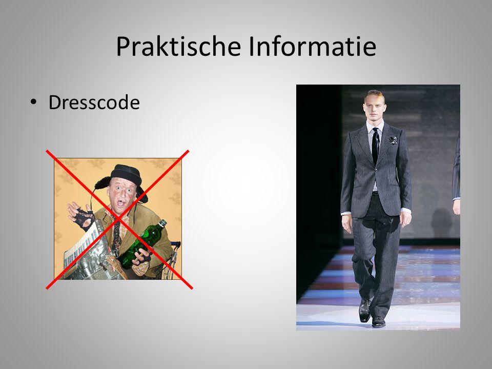 Praktische Informatie • Dresscode
