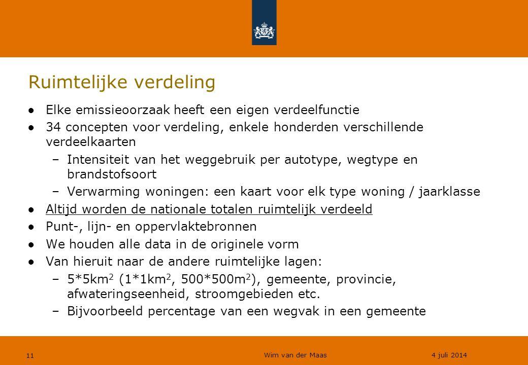 Wim van der Maas 4 juli 2014 11 Ruimtelijke verdeling ●Elke emissieoorzaak heeft een eigen verdeelfunctie ●34 concepten voor verdeling, enkele honderd