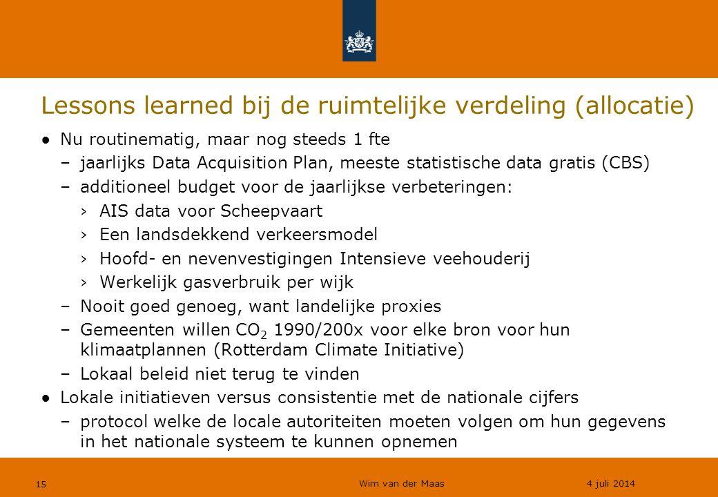Wim van der Maas 4 juli 2014 15 Lessons learned bij de ruimtelijke verdeling (allocatie) ●Nu routinematig, maar nog steeds 1 fte –jaarlijks Data Acqui