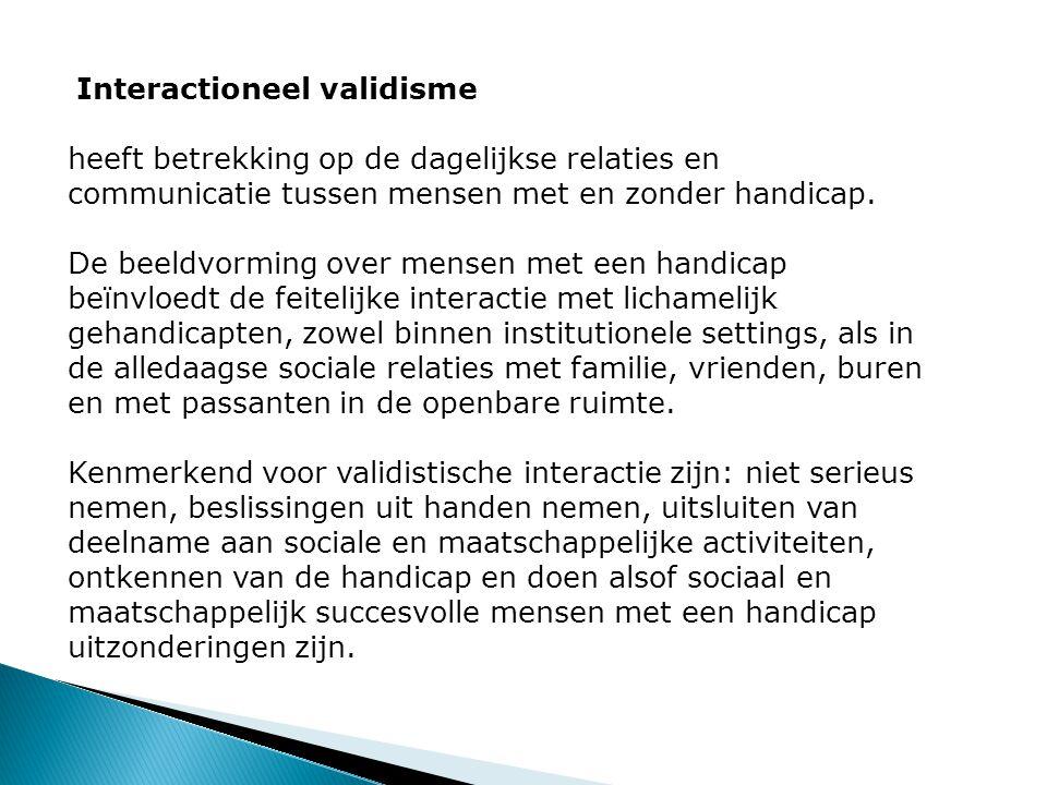 Interactioneel validisme heeft betrekking op de dagelijkse relaties en communicatie tussen mensen met en zonder handicap.