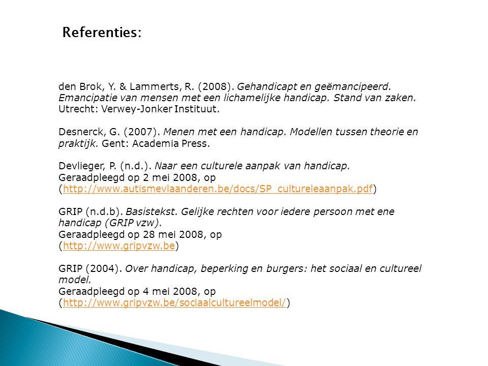 Referenties: den Brok, Y. & Lammerts, R. (2008). Gehandicapt en geëmancipeerd. Emancipatie van mensen met een lichamelijke handicap. Stand van zaken.