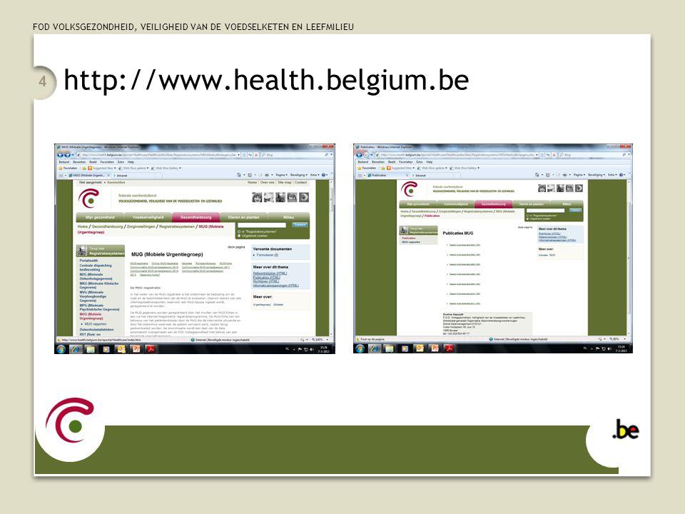 FOD VOLKSGEZONDHEID, VEILIGHEID VAN DE VOEDSELKETEN EN LEEFMILIEU http://www.health.belgium.be 4