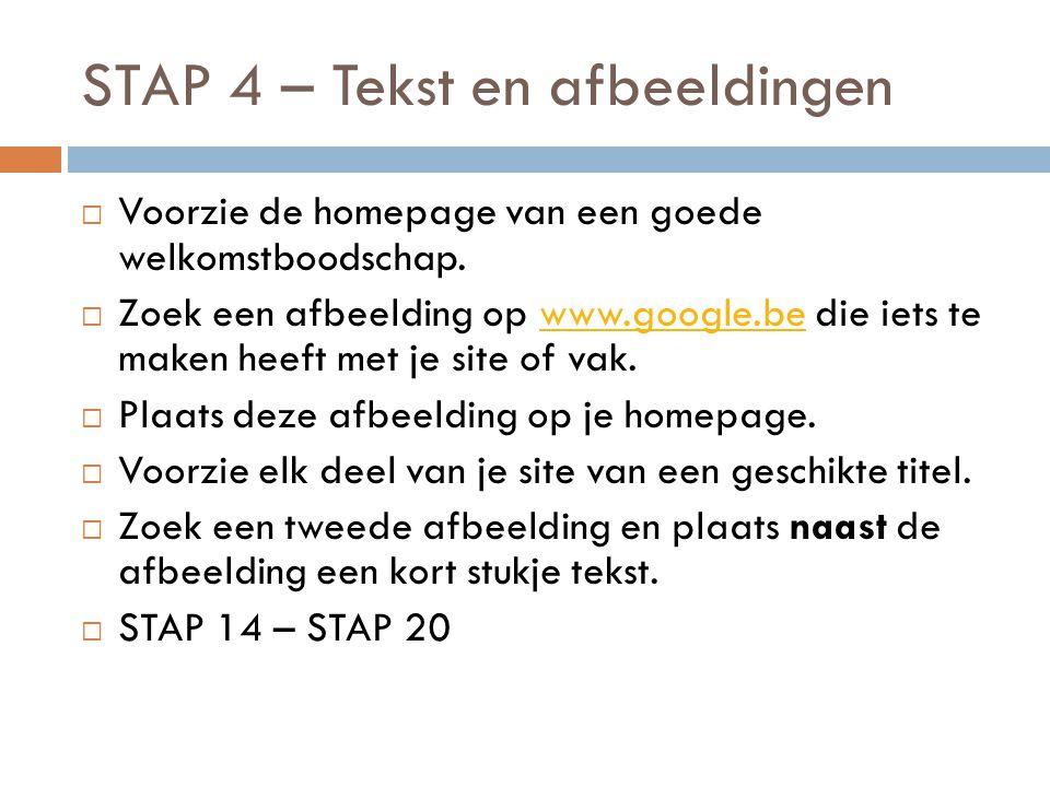 STAP 4 – Tekst en afbeeldingen  Voorzie de homepage van een goede welkomstboodschap.