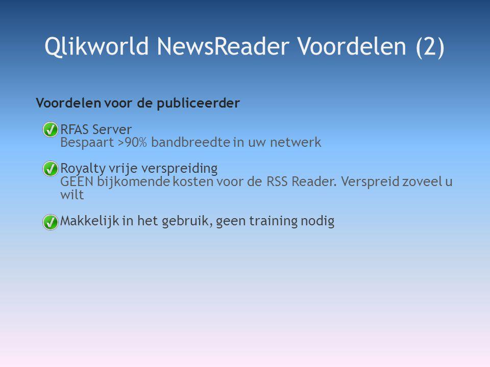 Voordelen voor de publiceerder RFAS Server Bespaart >90% bandbreedte in uw netwerk Royalty vrije verspreiding GEEN bijkomende kosten voor de RSS Reader.