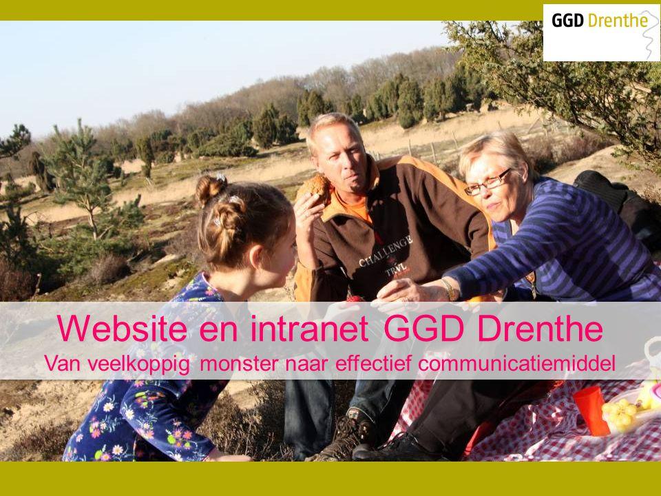 Website en intranet GGD Drenthe Van veelkoppig monster naar effectief communicatiemiddel Website en intranet GGD Drenthe Van veelkoppig monster naar effectief communicatiemiddel