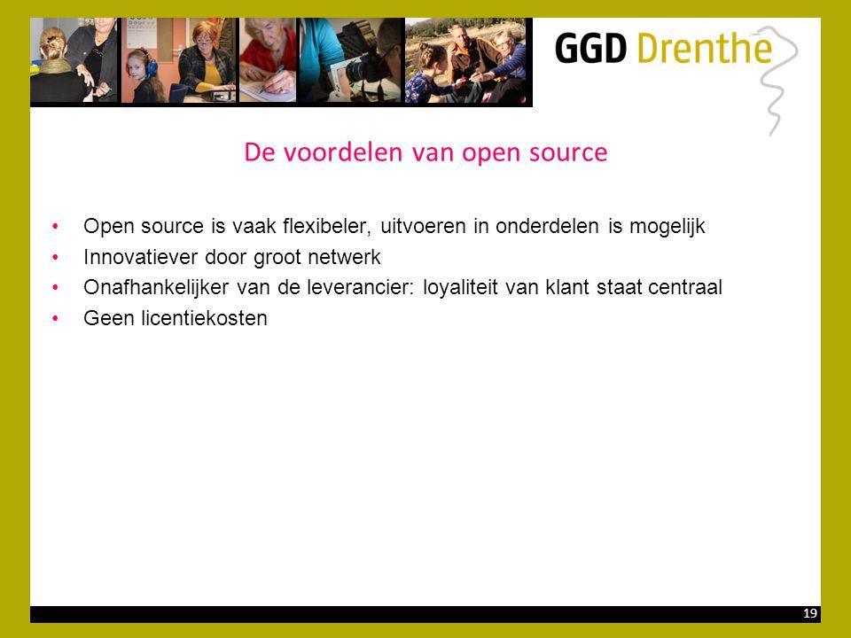 19 De voordelen van open source •Open source is vaak flexibeler, uitvoeren in onderdelen is mogelijk •Innovatiever door groot netwerk •Onafhankelijker van de leverancier: loyaliteit van klant staat centraal •Geen licentiekosten