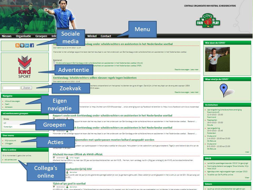 Menu Sociale media Advertentie Zoekvak Eigen navigatie Groepen Acties Collega's online