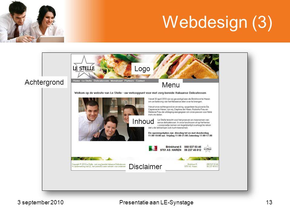 Webdesign (3) 3 september 2010Presentatie aan LE-Synstage13 Achtergrond Logo Menu Inhoud Disclaimer
