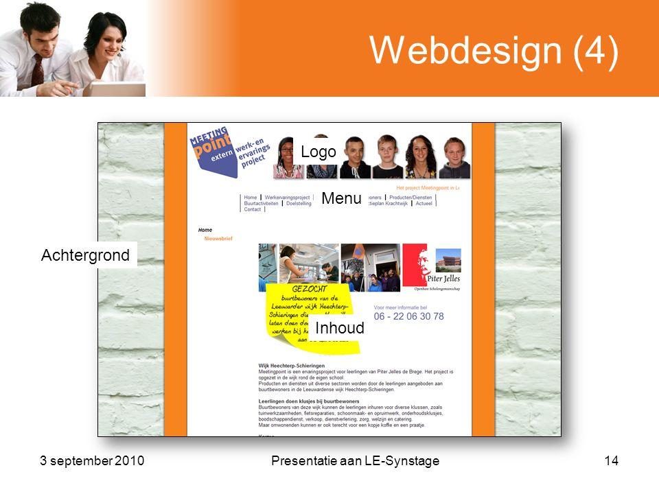 Webdesign (4) 3 september 2010Presentatie aan LE-Synstage14 Achtergrond Logo Menu Inhoud