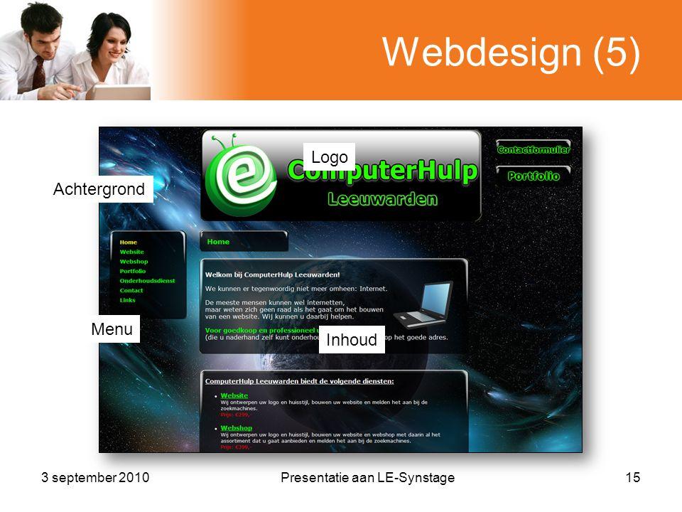 Webdesign (5) 3 september 2010Presentatie aan LE-Synstage15 Achtergrond Logo Menu Inhoud