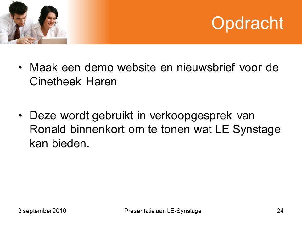 Opdracht •Maak een demo website en nieuwsbrief voor de Cinetheek Haren •Deze wordt gebruikt in verkoopgesprek van Ronald binnenkort om te tonen wat LE Synstage kan bieden.