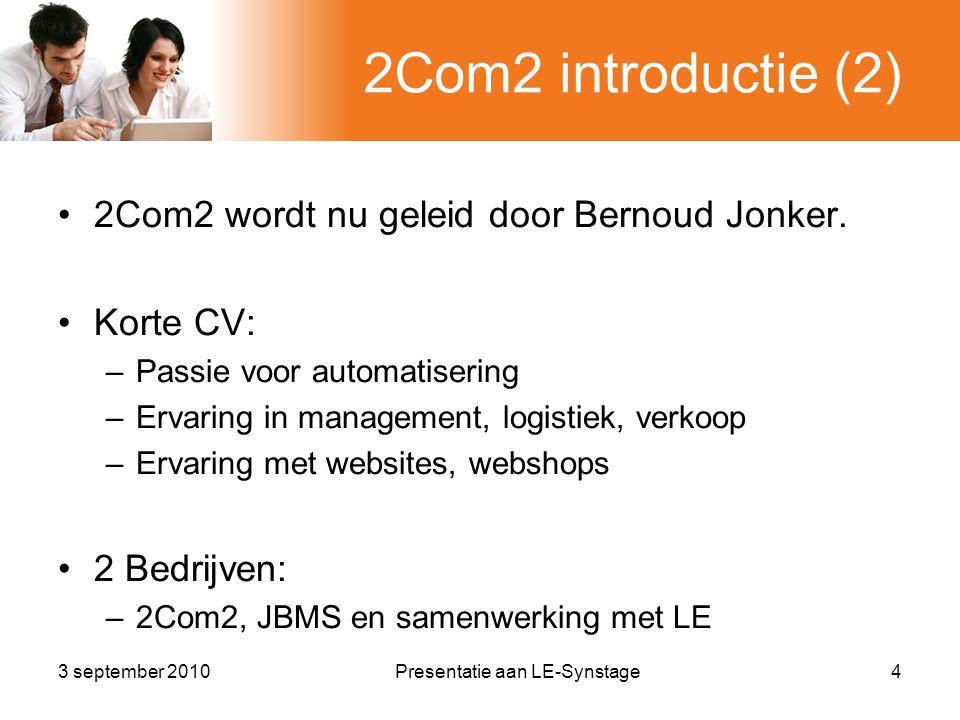 2Com2 introductie (2) •2Com2 wordt nu geleid door Bernoud Jonker.